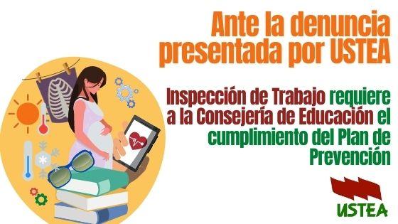 Ante la denuncia presentada por USTEA Inspección de Trabajo requiere a la Consejería de Educación el cumplimiento del Plan de Prevención