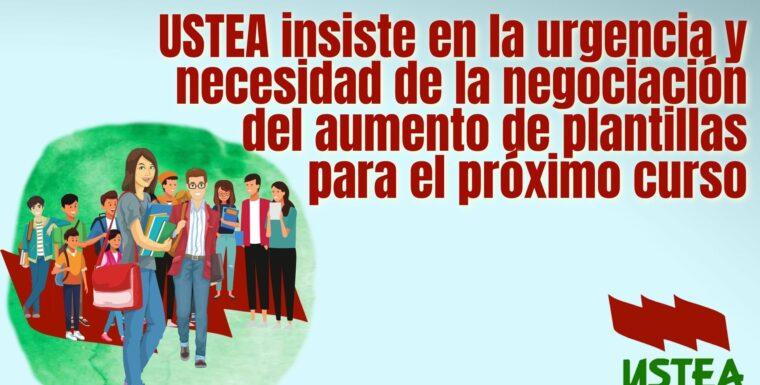 La Consejería de Educación vuelve a incumplir sus compromisos y sigue sin abrir la negociación de aumento de plantillas exigido por USTEA